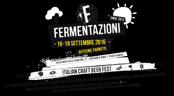 Fermentazioni 2016 – Festival della Birra Artigianale a Officine Farneto
