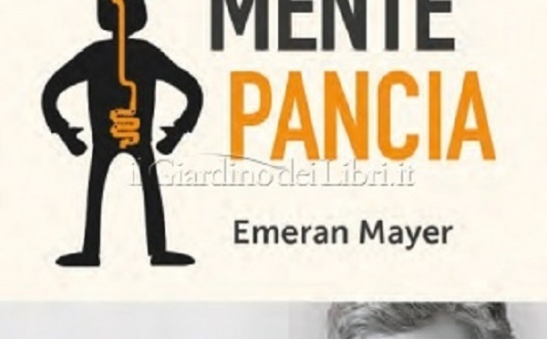 """""""La Comunicazione Mente-Pancia Come la conversazione nascosta nel nostro corpo influenza scelte, umore e stato di salute"""" di Emeran Meyer"""