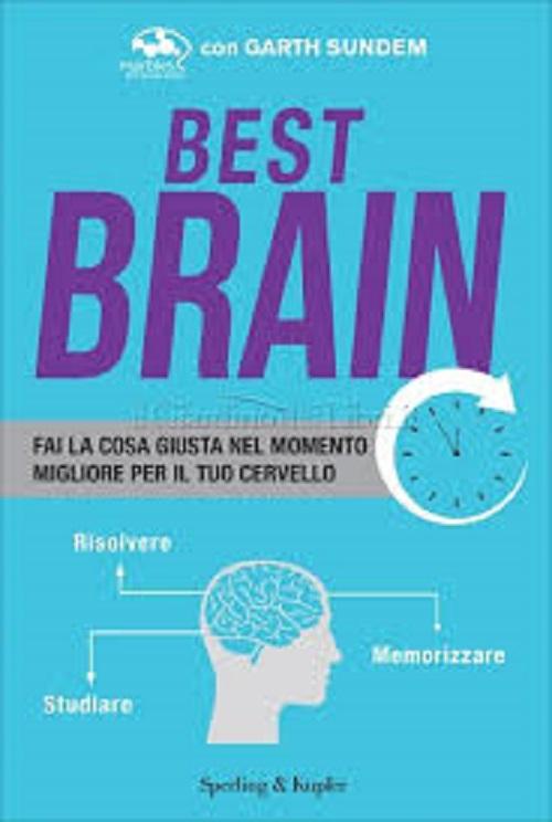"""""""Best Brain. Ottieni risultati incredibili scegliendo il momento giusto"""" di Garth Sundem"""