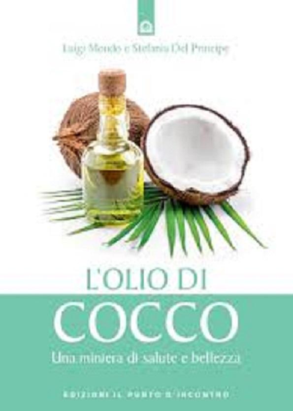 """Luigi Mondo, Stefania Del Principe """"L'Olio di Cocco Una miniera di salute e bellezza"""""""