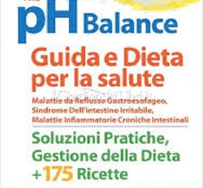 """""""The pH Balance – Guida e Dieta per la Salute. Soluzioni pratiche, gestione della dieta + 175 ricette"""" di Fraser Smith, Susan Hannah e Daniel Richardson"""