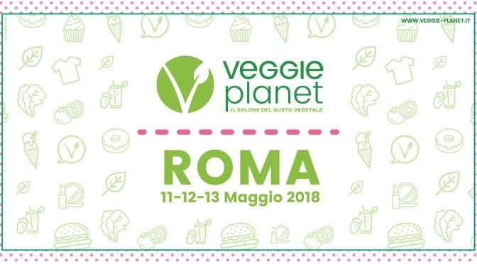 Veggie Planet Roma torna a maggio 2018